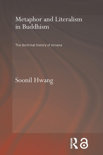 Metaphor and Literalism in Buddhism The Doctrinal History of Nirvana book cover