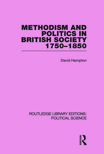 Methodism and Politics in British Society 1750-1850 (Routledge Library Editions: Political Science Volume 31) book cover
