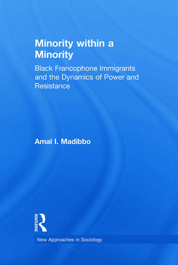 Minority within a Minority Black Francophone Immigrants and the Dynamics of Power and Resistance book cover