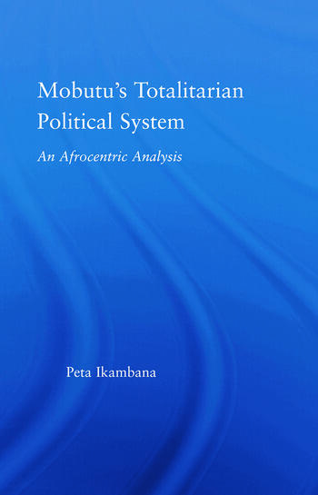 Mobutu's Totalitarian Political System An Afrocentric Analysis book cover