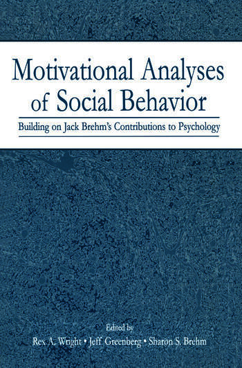 Motivational Analyses of Social Behavior Building on Jack Brehm's Contributions to Psychology book cover