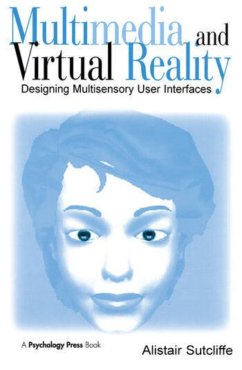 Multimedia and Virtual Reality Designing Multisensory User Interfaces book cover