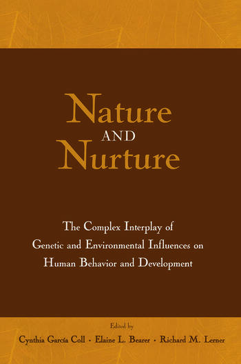 Nature and Nurture The Complex Interplay of Genetic and Environmental Influences on Human Behavior and Development book cover