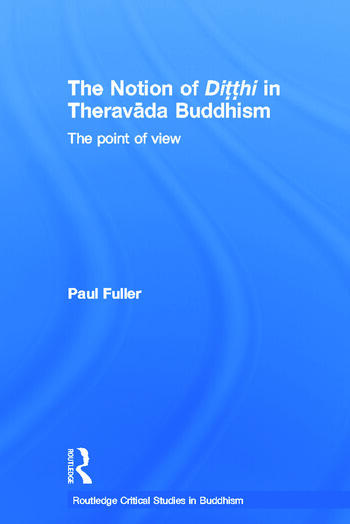 The Notion of Ditthi in Theravada Buddhism The Point of View book cover
