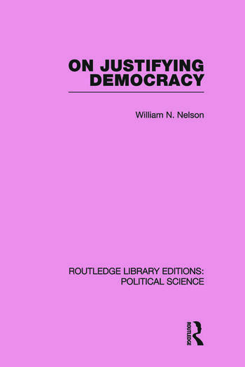 On Justifying Democracy (Routledge Library Editions:Political Science Volume 11) book cover