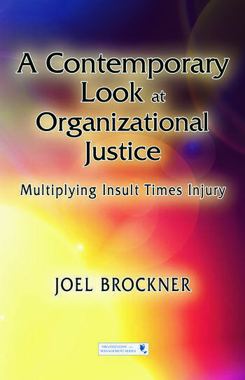 A Contemporary Look at Organizational Justice Multiplying Insult Times Injury book cover