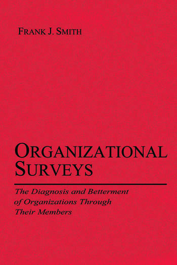Organizational Surveys The Diagnosis and Betterment of Organizations Through Their Members book cover