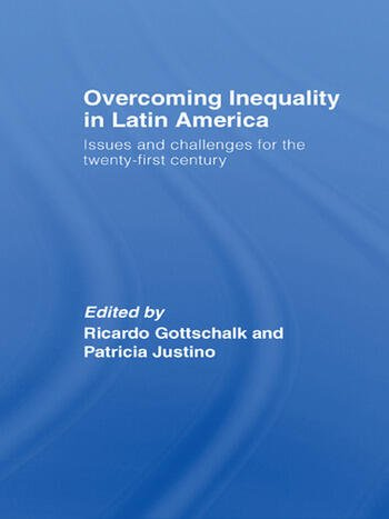 Overcoming Inequality in Latin America Issues and Challenges for the 21st Century book cover