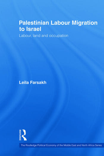 Palestinian Labour Migration to Israel Labour, Land and Occupation book cover