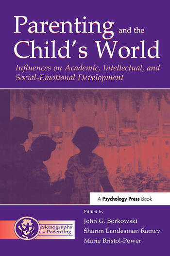 Parenting and the Child's World Influences on Academic, Intellectual, and Social-emotional Development book cover
