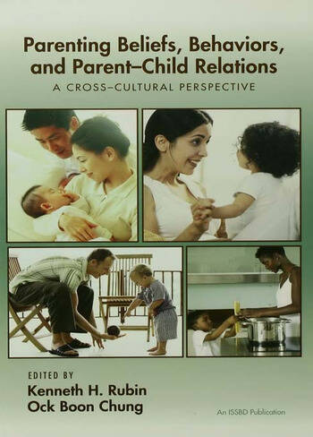 Parenting Beliefs, Behaviors, and Parent-Child Relations A Cross-Cultural Perspective book cover