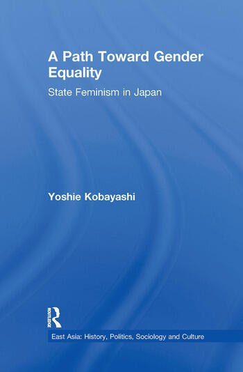 A Path Toward Gender Equality State Feminism in Japan book cover