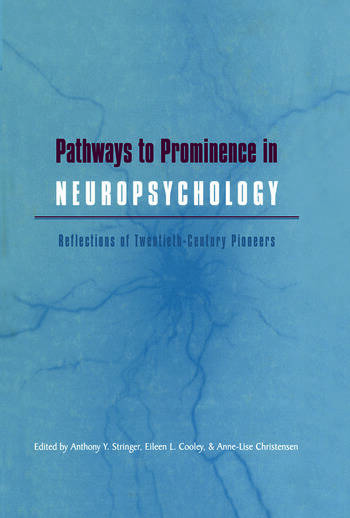 Pathways to Prominence in Neuropsychology Reflections of Twentieth-Century Pioneers book cover