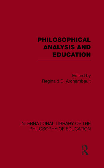 Philosophical Analysis and Education (International Library of the Philosophy of Education Volume 1) book cover