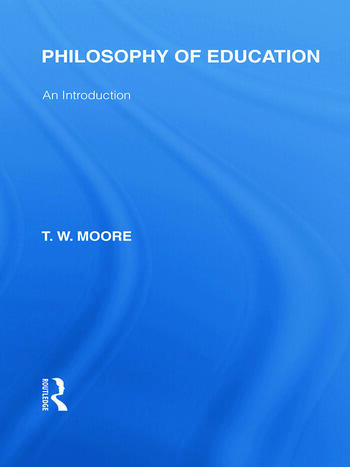 Philosophy of Education (International Library of the Philosophy of Education Volume 14) An Introduction book cover