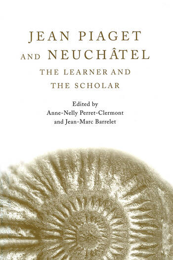 Jean Piaget and Neuchâtel The Learner and the Scholar book cover
