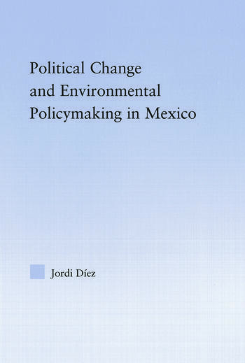 Political Change and Environmental Policymaking in Mexico book cover