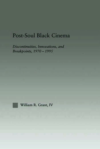 Post-Soul Black Cinema Discontinuities, Innovations and Breakpoints, 1970-1995 book cover