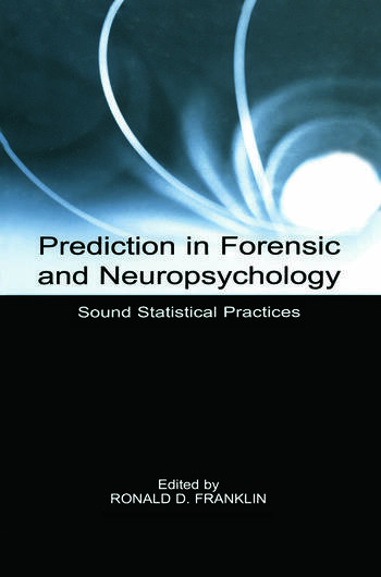 Prediction in Forensic and Neuropsychology Sound Statistical Practices book cover