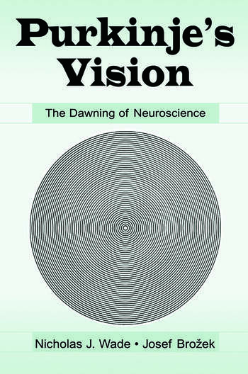 Purkinje's Vision The Dawning of Neuroscience book cover