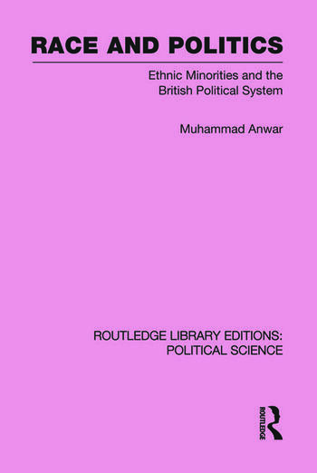 Race and Politics Routledge Library Editions: Political Science: Volume 38 book cover