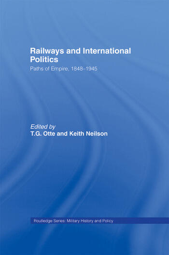 Railways and International Politics Paths of Empire, 1848-1945 book cover