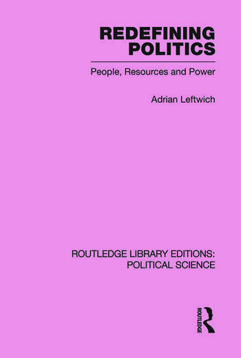 Redefining Politics Routledge Library Editions: Political Science Volume 45 book cover