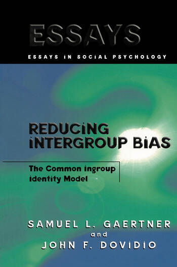Reducing Intergroup Bias The Common Ingroup Identity Model book cover