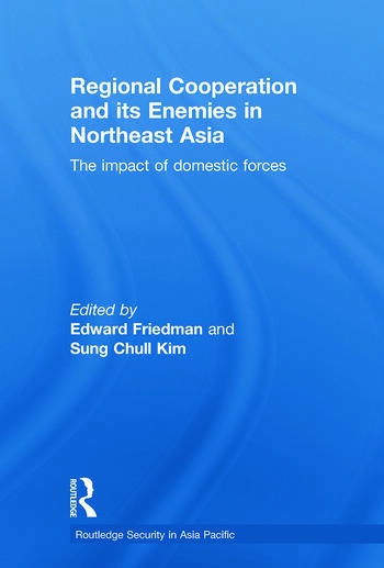 Regional Co-operation and Its Enemies in Northeast Asia The Impact of Domestic Forces book cover