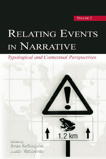 Relating Events in Narrative, Volume 2 Typological and Contextual Perspectives book cover