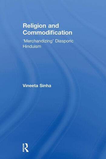 Religion and Commodification 'Merchandizing' Diasporic Hinduism book cover