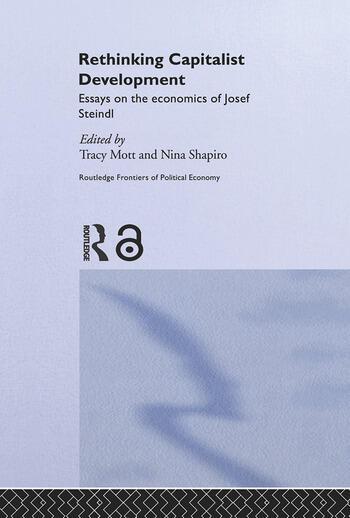 Rethinking Capitalist Development Essays on the Economics of Josef Steindl book cover