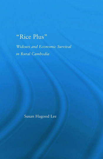 Rice Plus Widows and Economic Survival in Rural Cambodia book cover