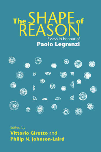 The Shape of Reason Essays in Honour of Paolo Legrenzi book cover