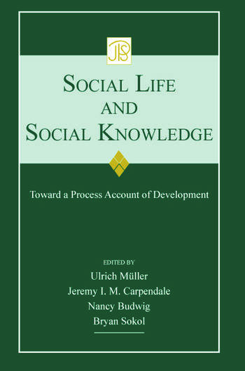 Social Life and Social Knowledge Toward a Process Account of Development book cover