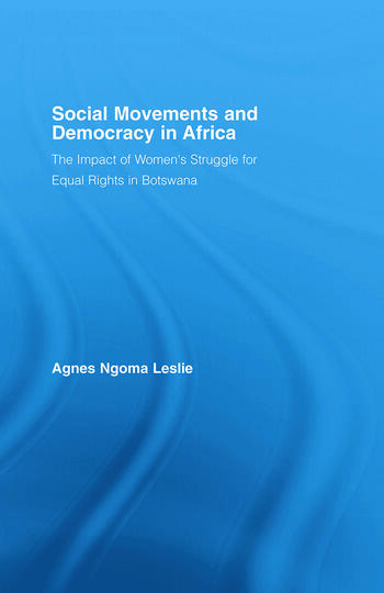 Social Movements and Democracy in Africa The Impact of Women's Struggles for Equal Rights in Botswana book cover