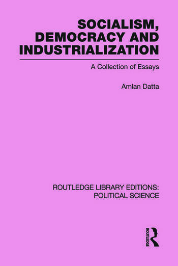 Socialism, Democracy and Industrialization Routledge Library Editions: Political Science Volume 53 book cover