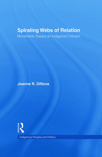 Spiraling Webs of Relation Movements Toward an Indigenist Criticism book cover
