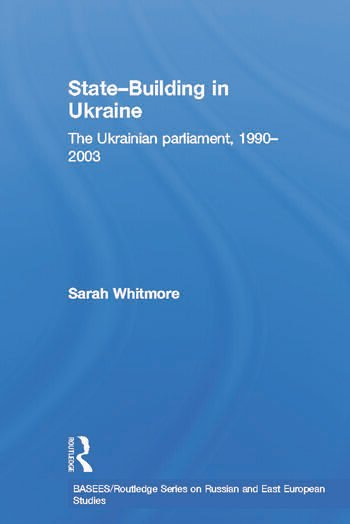 State Building in Ukraine The Ukrainian parliament, 1990-2003 book cover