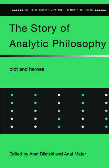 The Story of Analytic Philosophy Plot and Heroes book cover