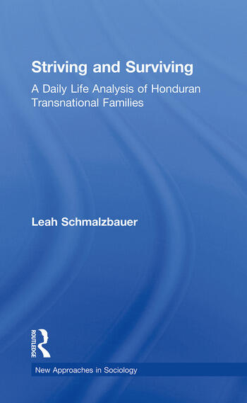 Striving and Surviving A Daily Life Analysis of Honduran Transnational Families book cover