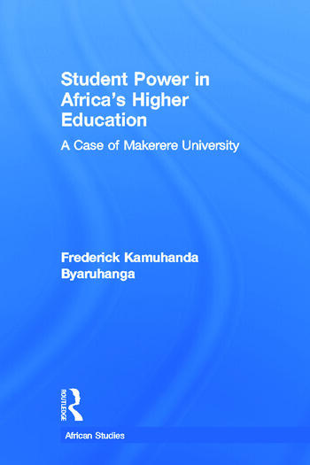 Student Power in Africa's Higher Education A Case of Makerere University book cover