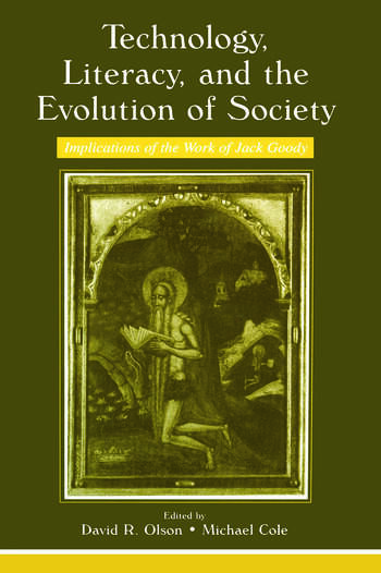Technology, Literacy, and the Evolution of Society Implications of the Work of Jack Goody book cover