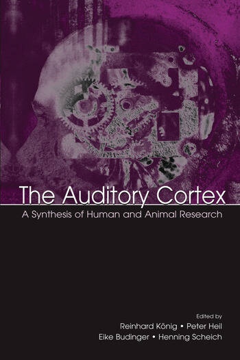 The Auditory Cortex A Synthesis of Human and Animal Research book cover