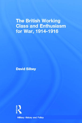 The British Working Class and Enthusiasm for War, 1914-1916 book cover
