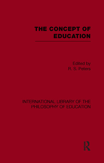 The Concept of Education (International Library of the Philosophy of Education Volume 17) book cover