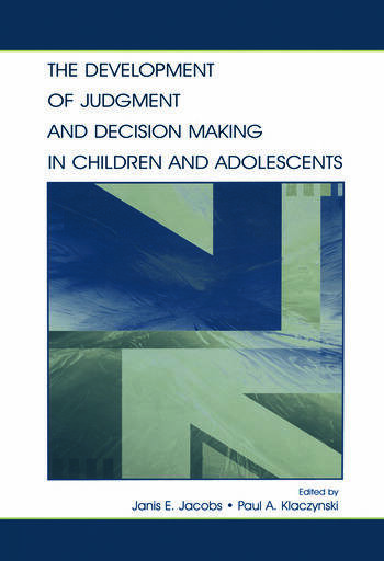 The Development of Judgment and Decision Making in Children and Adolescents book cover