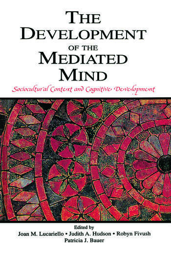 The Development of the Mediated Mind Sociocultural Context and Cognitive Development book cover