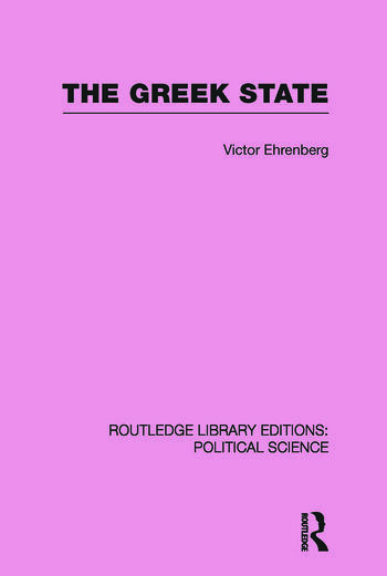 The Greek State (Routledge Library Editions: Political Science Volume 23) book cover