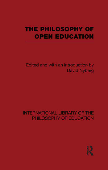 The Philosophy of Open Education (International Library of the Philosophy of Education Volume 15) book cover